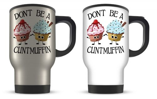 14oz Don't Be A Cuntmuffin Funny Rude Muffin Novelty Gift Aluminium Travel Mug